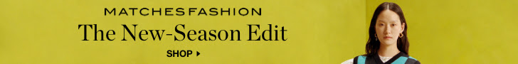 MATCHESFASHION The New Edit